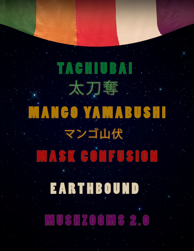 """A green, yellow, red, white, and purple curtain hangs over the titles """"Tachiubai"""" (English and Japanese), """"Mango Yamabushi"""" (English and Japanese), """"Mask Confusion,"""" """"Earthbound,"""" and """"MushZooms 2.0"""" on a starry night sky background."""